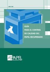 Guía para el Control de Calidad del Papel Recuperado, 2006