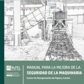Manual para la mejora de la seguridad de la maquinaria en el sector de la recuperación de papel y cartón